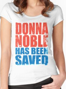 Donna Noble has been SAVED Women's Fitted Scoop T-Shirt