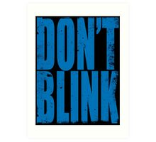 DON'T BLINK (BLUE) Art Print