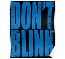 DON'T BLINK (BLUE) Poster