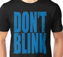 DON'T BLINK (BLUE) Unisex T-Shirt