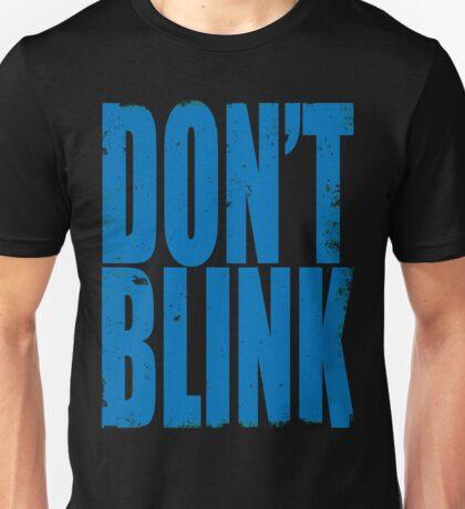 DON'T BLINK (BLUE) Unisex T-Shirt
