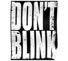 DON'T BLINK (WHITE) Poster