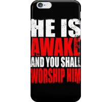HE IS AWAKE iPhone Case/Skin
