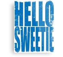 HELLO SWEETIE (BLUE) Metal Print