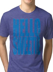 HELLO SWEETIE (BLUE) Tri-blend T-Shirt