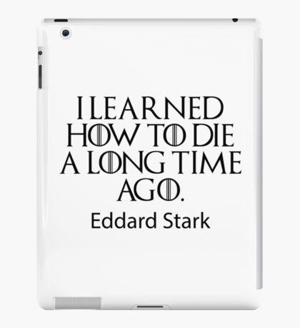 I learned... (Game of Thrones) iPad Case/Skin