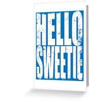 HELLO SWEETIE (WHITE) Greeting Card
