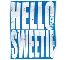 HELLO SWEETIE (WHITE) Poster
