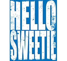 HELLO SWEETIE (WHITE) Photographic Print