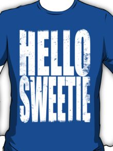 HELLO SWEETIE (WHITE) T-Shirt
