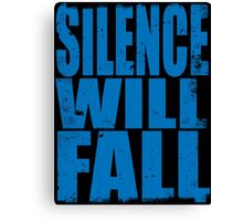 Silence Will Fall (BLUE) Canvas Print