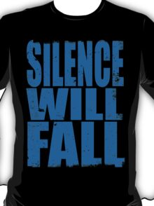 Silence Will Fall (BLUE) T-Shirt
