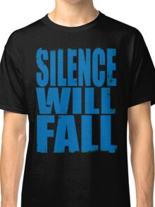 Silence Will Fall (BLUE) Classic T-Shirt