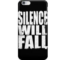 Silence Will Fall (WHITE) iPhone Case/Skin