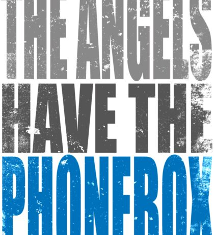 The Angels have the PhoneBox Sticker