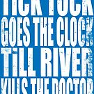 The Doctor's Song (WHITE) by Penelope Barbalios