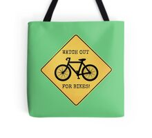 Watch Out For Bikes!! Tote Bag