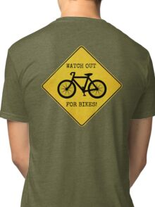 Watch Out For Bikes!! Tri-blend T-Shirt