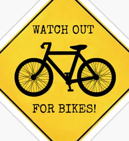 Watch Out For Bikes!! Sticker