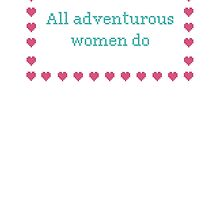 GIRLS. All adventurous women do by laperalimonera8