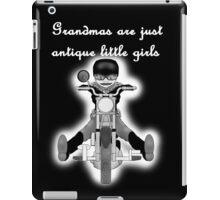 Grandmas are antique little girls iPad Case/Skin