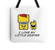 I LOVE MY LITTLE SISTER Tote Bag
