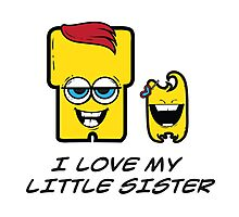 I LOVE MY LITTLE SISTER Photographic Print