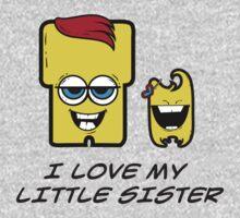 I LOVE MY LITTLE SISTER Kids Tee