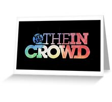 We Are The In Crowd Greeting Card