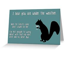 Get well, my friend. Greeting Card