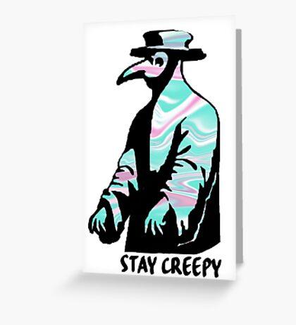 Stay Creepy Greeting Card