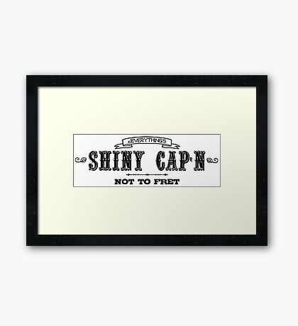 Everything's Shiny, Cap'n Framed Print