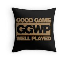 WELL PLAYED Throw Pillow