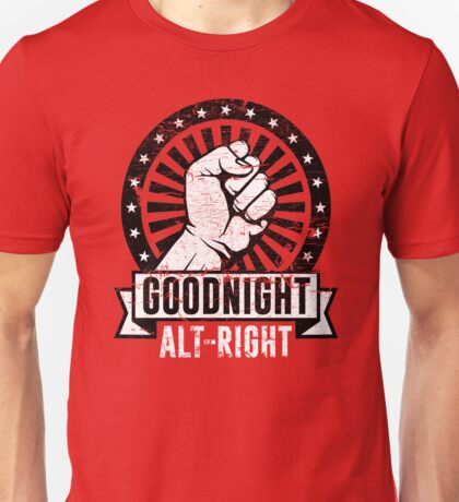 Goodnight Alt-Right Unisex T-Shirt