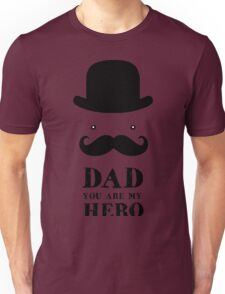 Dad You Are My Hero Unisex T-Shirt