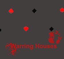 Warring Houses by TwistedSilver