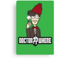 Doctor Where Canvas Print