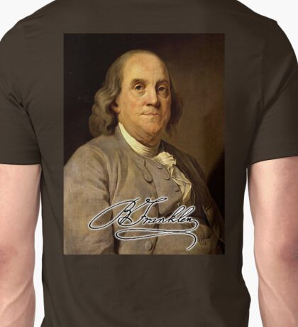 Benjamin Franklin, The First American, Founding Fathers of the United States. Portrait, Signature Unisex T-Shirt