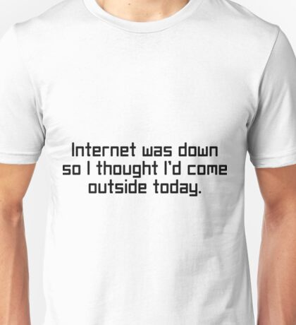Internet Was Down Funny Video Game Shirts Unisex T-Shirt