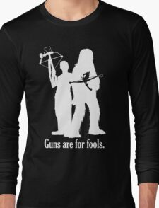Guns are for fools. Long Sleeve T-Shirt
