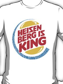 Heisenberg Is King T-Shirt