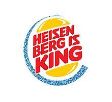 Heisenberg Is King Photographic Print