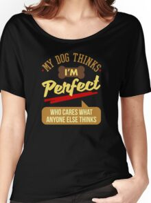 What My Dog Thinks Women's Relaxed Fit T-Shirt