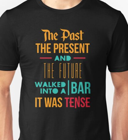 The Past, Present and Future Unisex T-Shirt
