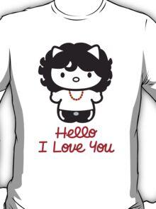 Hello, I Love You T-Shirt
