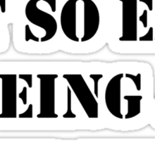 Hey, It's Not So Easy Being A Server - Black Text Sticker