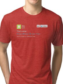 That's what she tweeted (white) Tri-blend T-Shirt