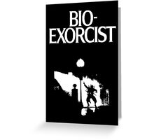 Bio-Exorcist Greeting Card