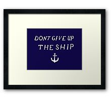 Don't Give Up The Ship Framed Print