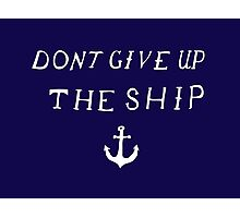 Don't Give Up The Ship Photographic Print